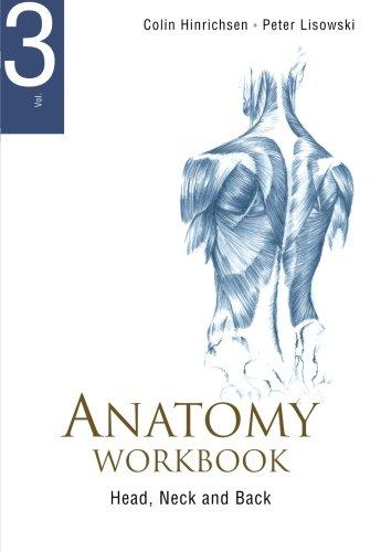 Anatomy Workbook - Volume 3: Head, Neck And Back ebook