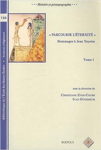 Book Parcourir L'Eternite: Hommages a Jean Yoyotte (Bibliotheque de L'Ecole Des Hautes Etudes, Sciences Religieu)