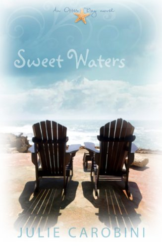 Sweet Waters (An Otter Bay Novel Book 1) by [Carobini, Julie]