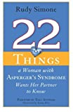 img - for 22 Things a Woman with Asperger's Syndrome Wants Her Partner to Know by Rudy Simone (2012-03-15) book / textbook / text book