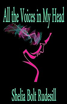 All The Voices In My Head by [Rudesill, Shelia]