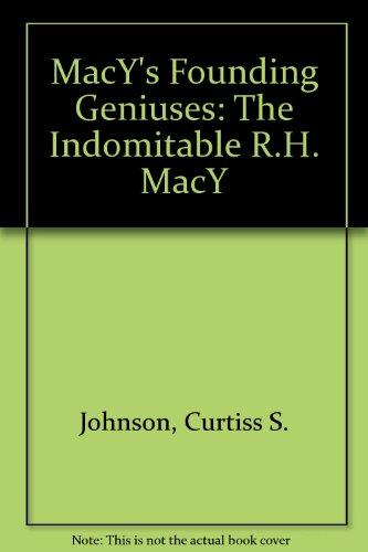 MacY's Founding Geniuses: The Indomitable R.H. - Mesa Macys