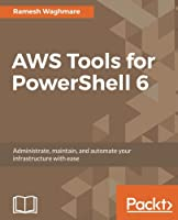 AWS Tools for PowerShell 6 Front Cover