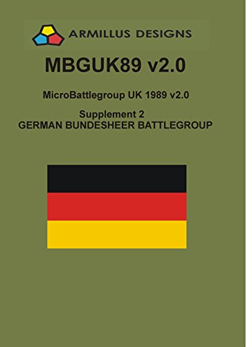 1989 Supplement - Micro-Battlegroup UK 1989 German Bundesheer Battlegroup: MBGUK89 Supplement 2