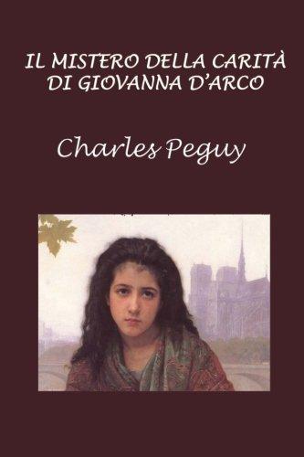 Il mistero della carità di Giovanna d'Arco Copertina flessibile – 25 feb 2018 Charles Peguy 1985893738