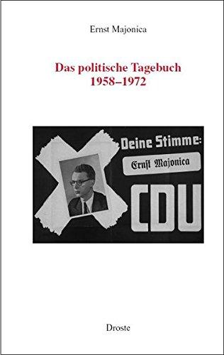 German Majolica - Das politische Tagebuch 1958-1972 (Forschungen und Quellen zur Zeitgeschichte)