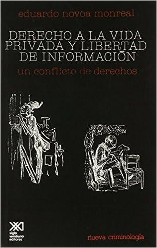 Derecho a la vida privada y libertad de información: Un