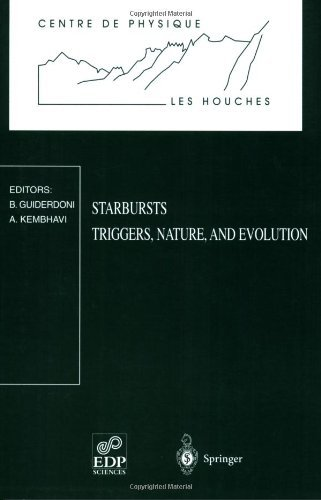 Starbursts: Triggers, Nature, and Evolution: Les Houches School, September 17-27, 1996 (Centre de Physique des Houches) (2009-02-22) ()