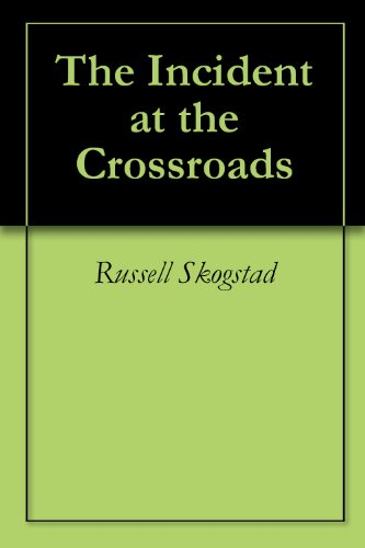 The Incident at the Crossroads