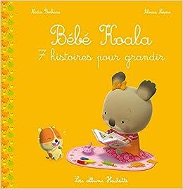Bebe Koala Recueil 7 Histoires Pour Grandir Amazon Fr Berkane Nadia Nesme Alexis Livres