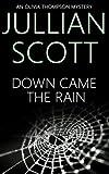 Down Came the Rain (An Olivia Thompson Mystery) (Volume 3)