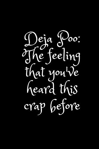Deja Poo: The feeling that you've heard this crap before.: Funny Notebook, Sarcastic Quote, Unique Journal, Diary (112 Pages, Lined, 6 x 9) (pinky_sunglasses)