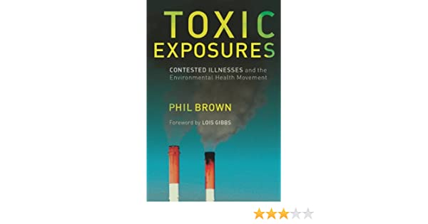 Toxic Exposures: Contested Illnesses and the Environmental Health Movement [Book Review]