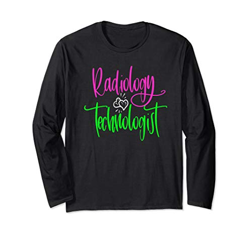 Radiology Technician Long Sleeve T-Shirt Rad Tech Gift