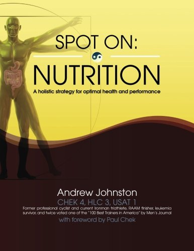 Spot On: Nutrition: A holistic strategy for optimal health and performance (Volume 1)