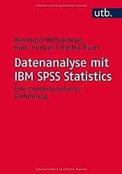 Datenanalyse mit IBM SPSS Statistics: Eine syntaxorientierte Einführung