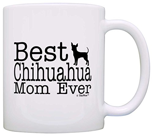 Dog Lover Mug Best Chihuahua Mom Ever Dog Puppy Supplies Gift Coffee Mug Tea Cup White