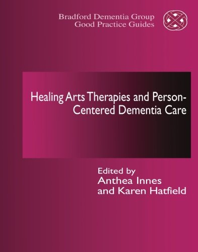 Download Healing Arts Therapies and Person-Centred Dementia Care PDF