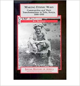 Making Ethnic Ways: Communities and their Transformations in Taita, Kenya, 1800-1950 (0) (Social History of Africa)