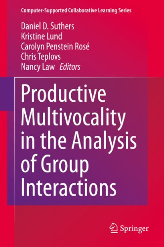 Productive Multivocality in the Analysis of Group Interactions: 15 (Computer-Supported Collaborative Learning Series) Pdf