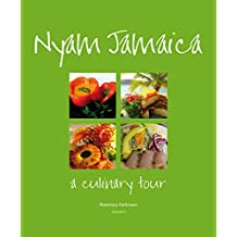 Nyam Jamaica: A Culinary Tour: Volume II