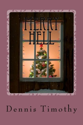 Book: Merry Hell by Dennis Timothy
