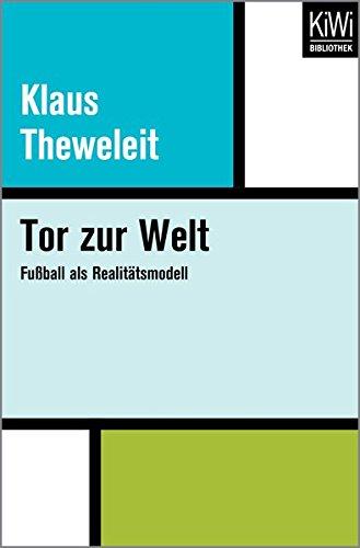 Tor zur Welt: Fußball als Realitätsmodell