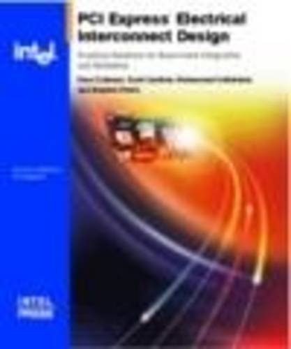 PCI Express* Electrical Interconnect Design by David Coleman (2004-10-02)