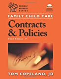 Family Child Care Contracts and Policies, Third Edition: How to Be Businesslike in a Caring Profession (Redleaf Press Business Series)