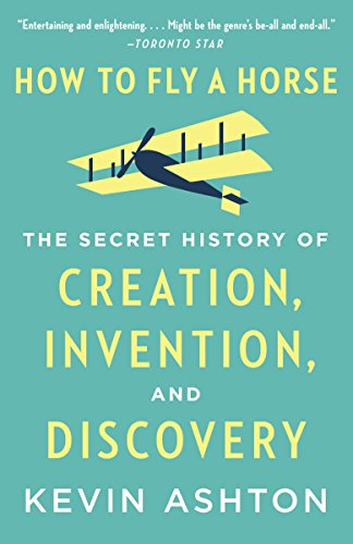 Amazon how to fly a horse the secret history of creation how to fly a horse the secret history of creation invention and discovery fandeluxe Choice Image