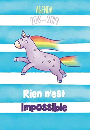 Agenda 2018-2019 Rien n'est impossible: Agenda Scolaire de Juillet 2018 à Août 2019, message de licorne, Agenda semainier simple A5 (French Edition)