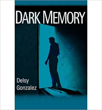 [ Dark Memory By Gonzalez, Delsy ( Author ) 2003 ]