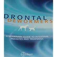 Drontal/Dewormers: A VETERINARY GUIDE TO INTESTINAL PARASITES AND TREATMENT