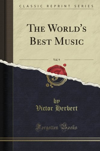 Download The World's Best Music, Vol. 9 (Classic Reprint) ebook