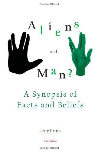 Aliens and Man? A Synopsis of Facts and Beliefs