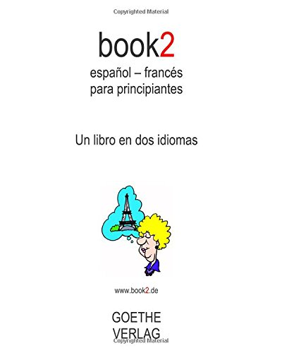Read Online book2 español - francés para principiantes: A Book In 2 Languages (Spanish and French Edition) pdf