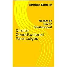 Direito Constitucional Para Leigos: Noções de Direito Constitucional (Portuguese Edition)