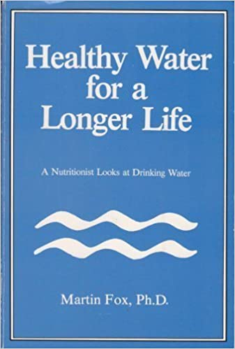 Healthy Water for a Longer Life by Martin Fox (1986-08-01)