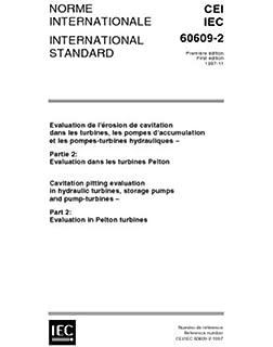IEC 60609-1 Ed  1 0 b:2004, Hydraulic turbines, storage