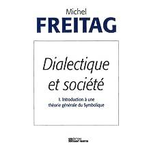 DIALECTIQUE ET SOCIÉTÉ T.01 : INTRODUCTION À UNE THÉORIE DU SYMBOLIQUE