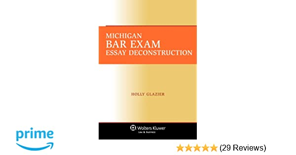 Michigan Bar Exam Essay Deconstruction Holly Glazier   Michigan Bar Exam Essay Deconstruction Holly Glazier   Amazoncom Books Sample Business School Essays also Sample Essay With Thesis Statement  Persuasive Essay Topics For High School Students