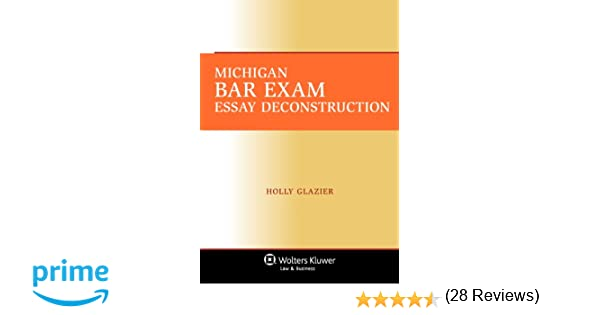 michigan bar exam essay deconstruction holly glazier michigan bar exam essay deconstruction holly glazier 9780735509955 com books