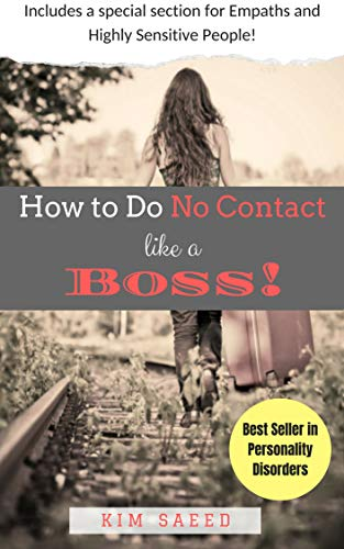 How To Do No Contact Like A Boss!: The Woman's Guide to Implementing No Contact and Detaching from Toxic Relationships (The No Contact Rule To Get Her Back)