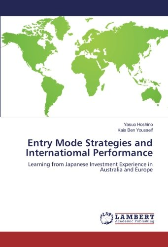 星野靖雄 (IPU・環太平洋大学),Kais Ben Yousself (株式会社 サカタのタネ)著『Entry Mode Strategies and International Performance: Learning from Japanese Investment Experience in Australia and Europe』