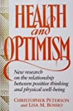 Health and Optimism, Christopher Peterson and Lisa M. Bossio, 0029249813