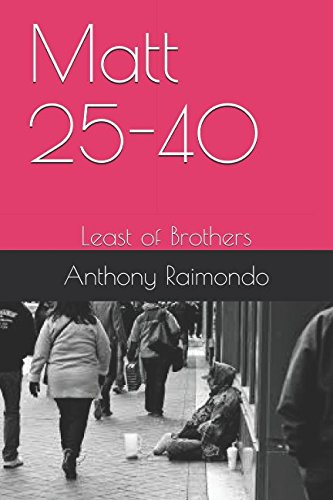 25 Matt (Matt 25-40: Least of Brothers)
