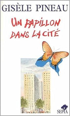 Book Un Papillon dans la Cite (French Edition) by Gisele Pineau