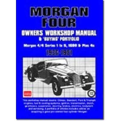 Morgan Four Owners Workshop Manual and Buying Portfolio : Morgan 4/4 Series 1 to 5, 1600 and Plus 4s(Paperback) - 2004 Edition PDF