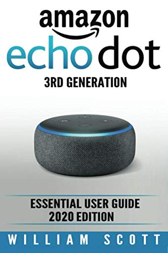 Amazon Echo Dot: Essential User Guide (Amazon Echo Alexa)