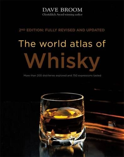 The World Atlas of Whisky: New Edition by Dave Broom